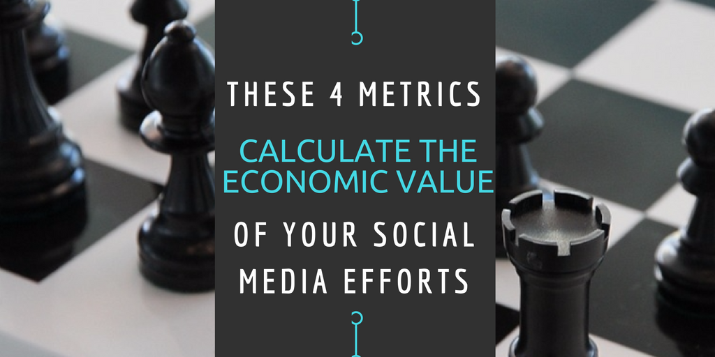 these-4-metrics-calculate-the-economic-value-of-your-social-media-efforts