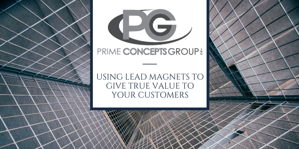 Using Lead Magnets to Give True Value to Your Customers